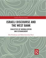 Israeli Discourse and the West Bank Dialectics of Normalization and Estrangement