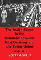 The Jewish Factor in the Relations between Nazi Germany and the Soviet Union 1933-1941